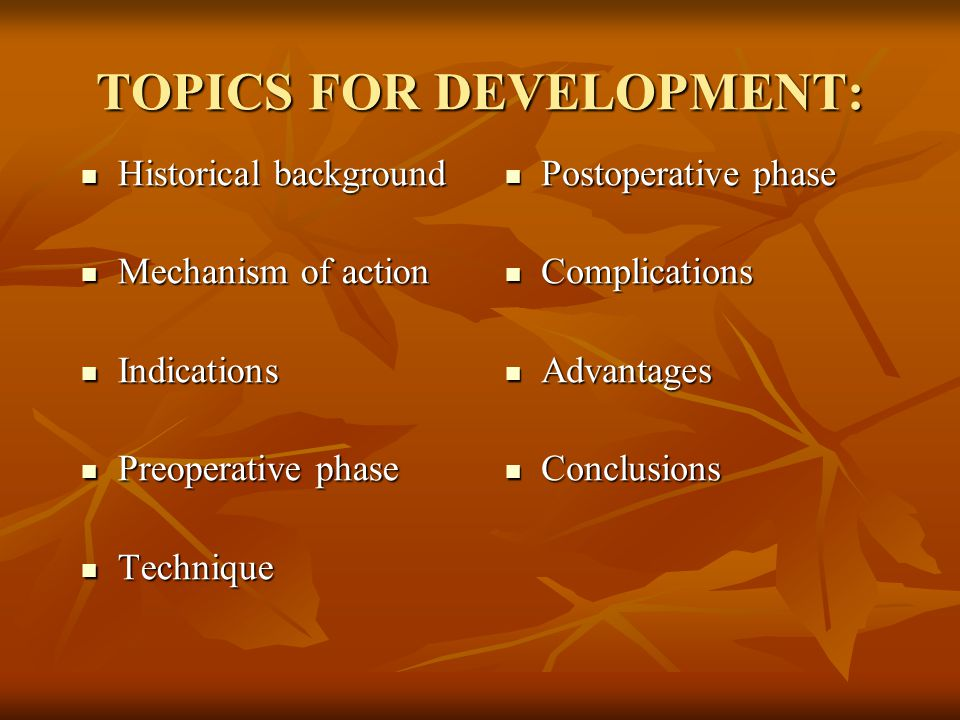 TOPICS FOR DEVELOPMENT: