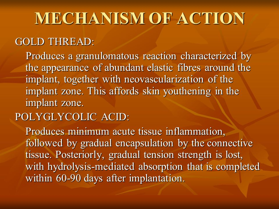 MECHANISM OF ACTION GOLD THREAD: