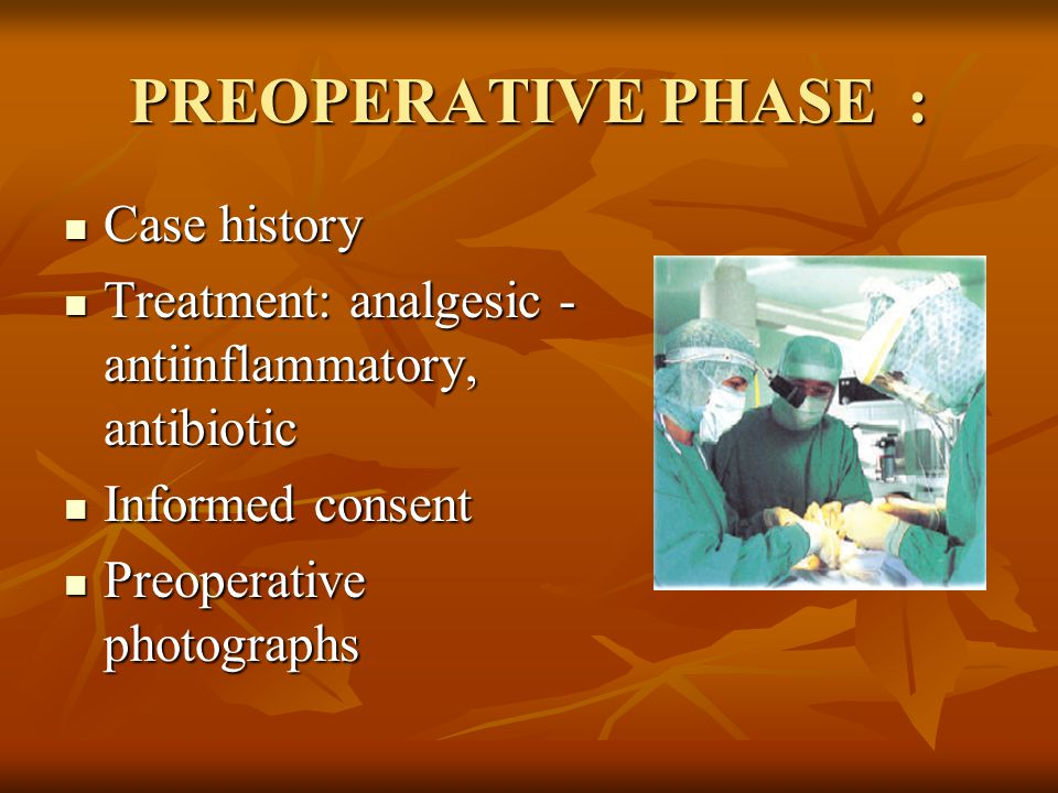 PREOPERATIVE PHASE : Case history