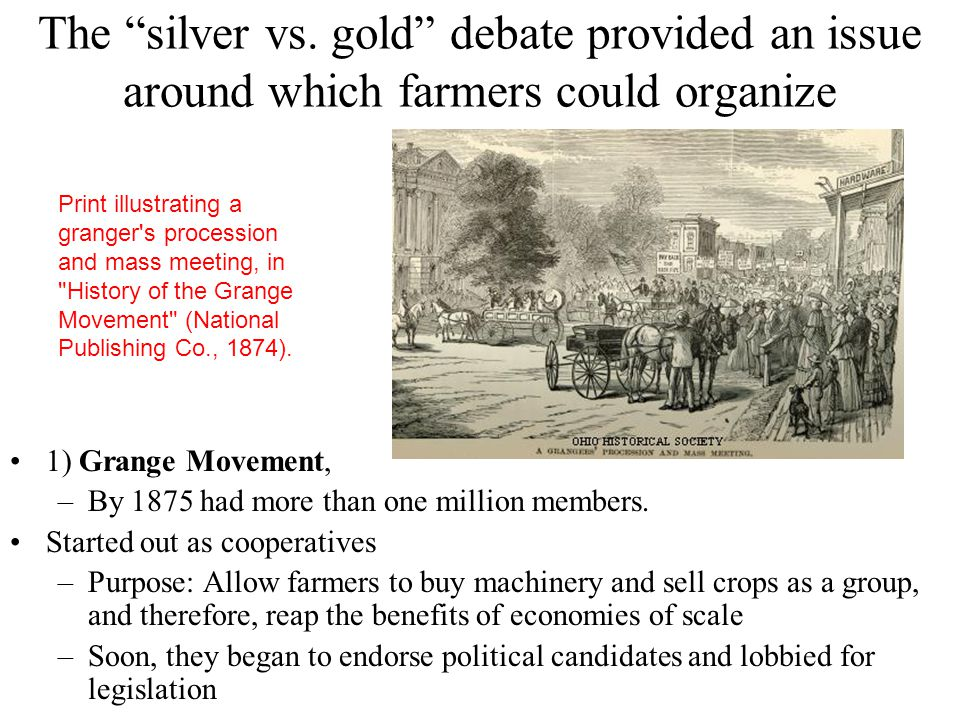 The silver vs. gold debate provided an issue around which farmers could organize