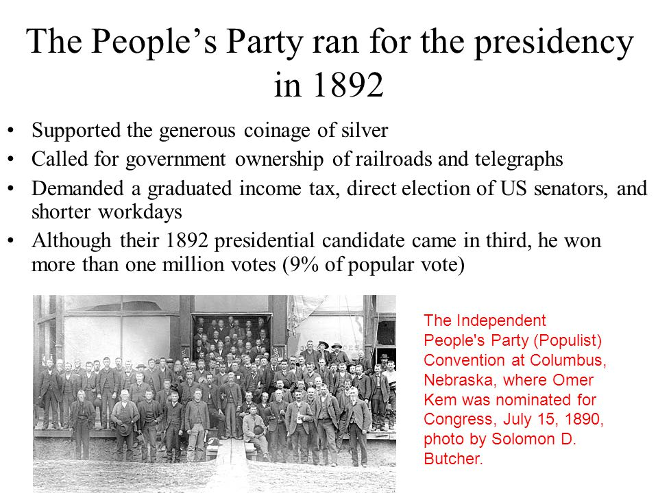 The People's Party ran for the presidency in 1892