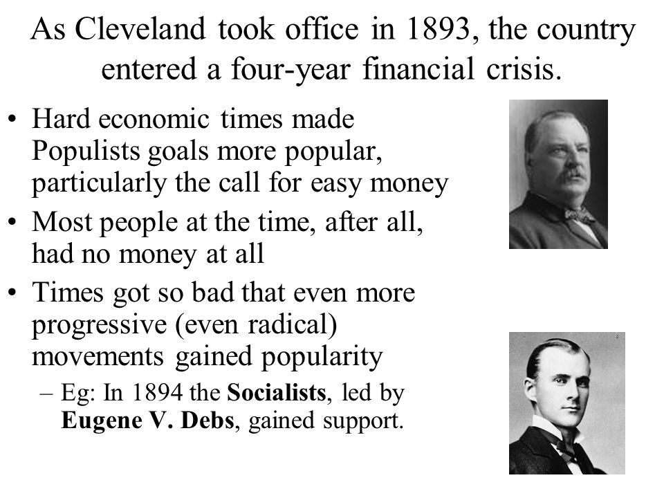 As Cleveland took office in 1893, the country entered a four-year financial crisis.