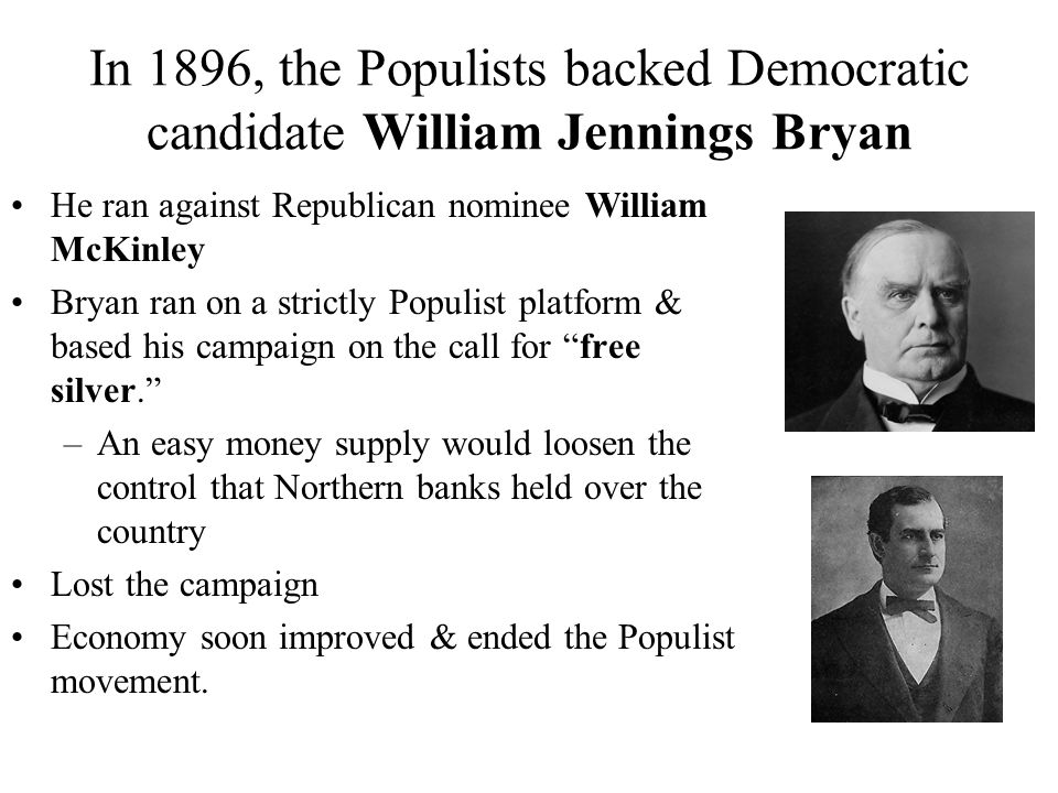In 1896, the Populists backed Democratic candidate William Jennings Bryan