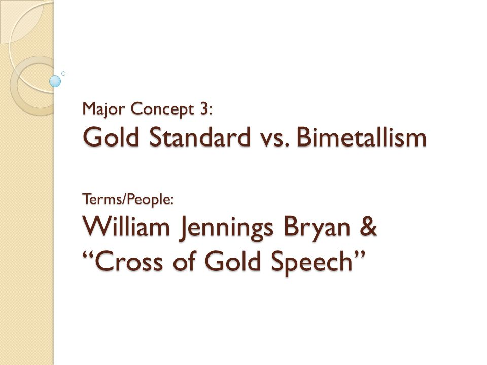 Major Concept 3: Gold Standard vs