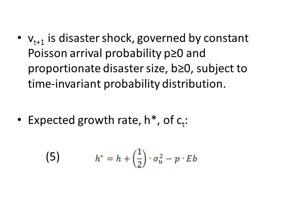 vt+1 is disaster shock, governed by constant Poisson arrival probability p≥0 and proportionate disaster size, b≥0, subject to time-invariant probability distribution.