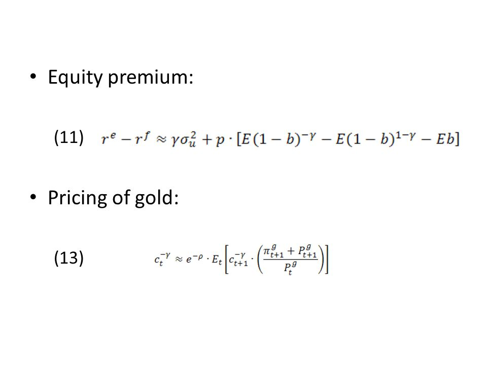 Equity premium: (11) Pricing of gold: (13)