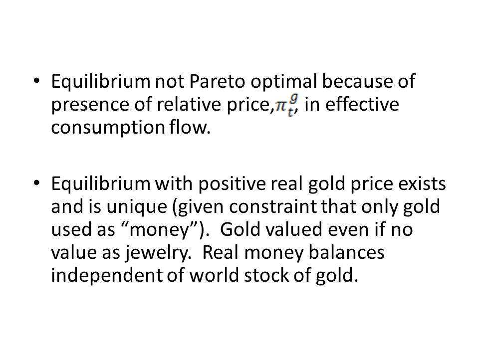 Equilibrium not Pareto optimal because of presence of relative price, , in effective consumption flow.
