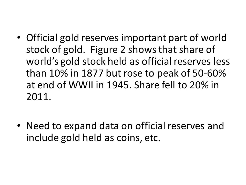 Official gold reserves important part of world stock of gold