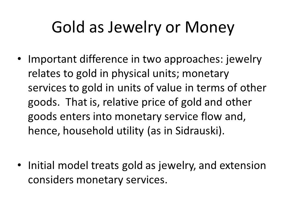 Gold as Jewelry or Money