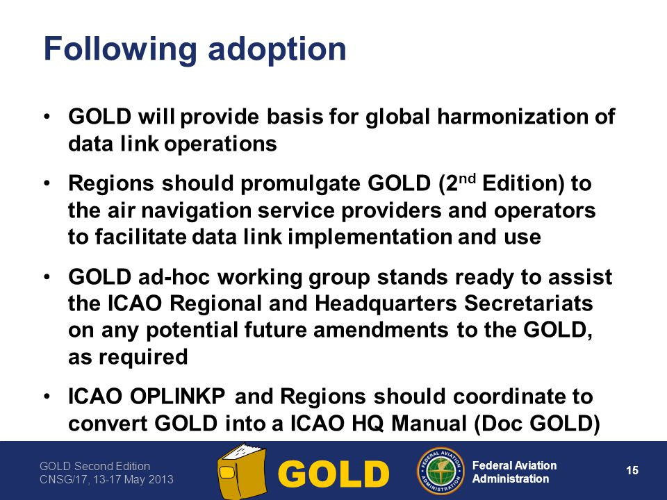 Following adoption GOLD will provide basis for global harmonization of data link operations.