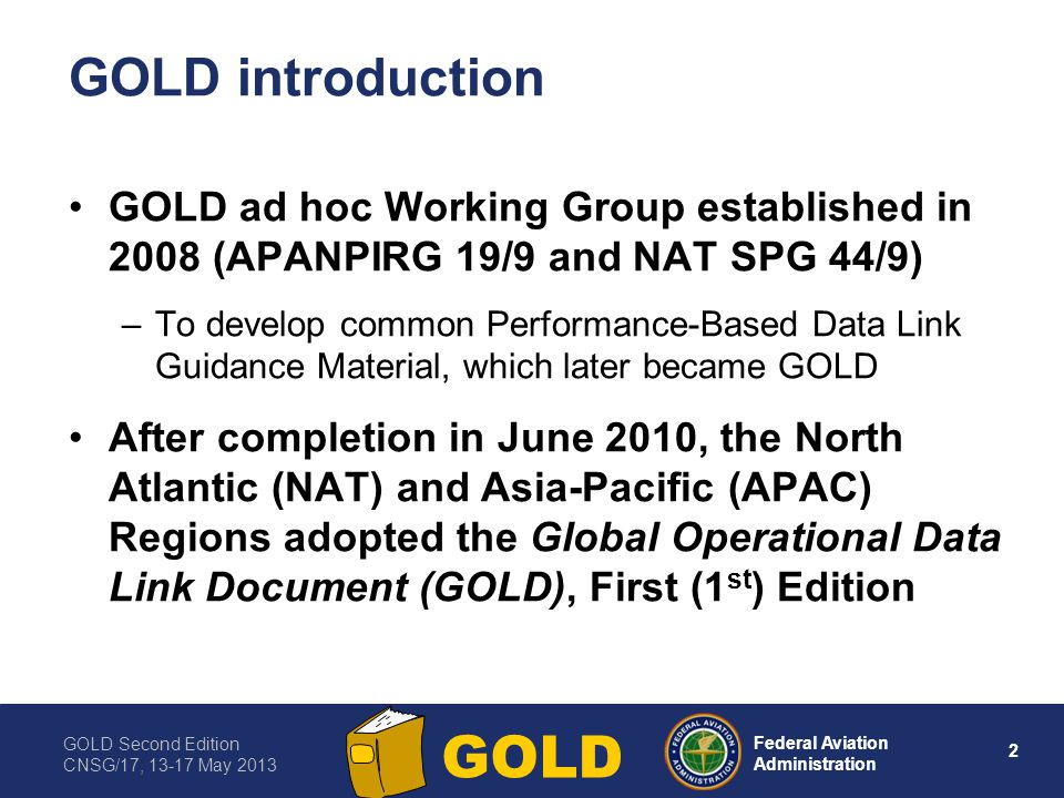 GOLD introduction GOLD ad hoc Working Group established in 2008 (APANPIRG 19/9 and NAT SPG 44/9)