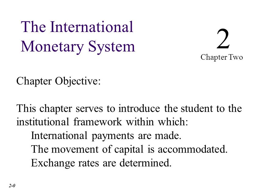 Chapter Two Outline Evolution of the International Monetary System