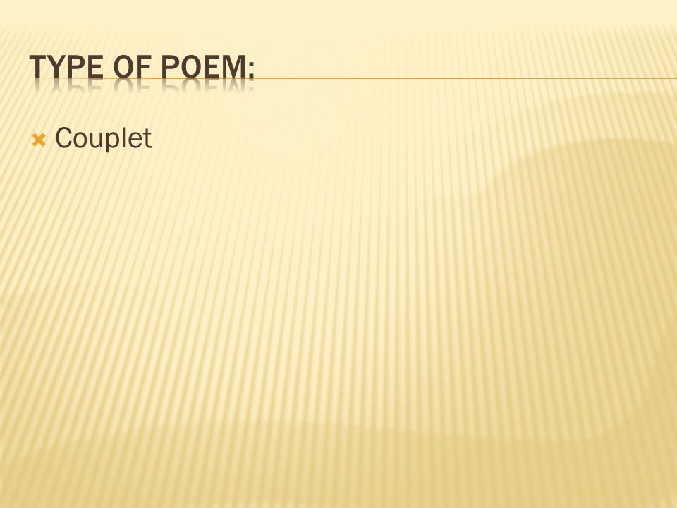 Type of Poem: Couplet