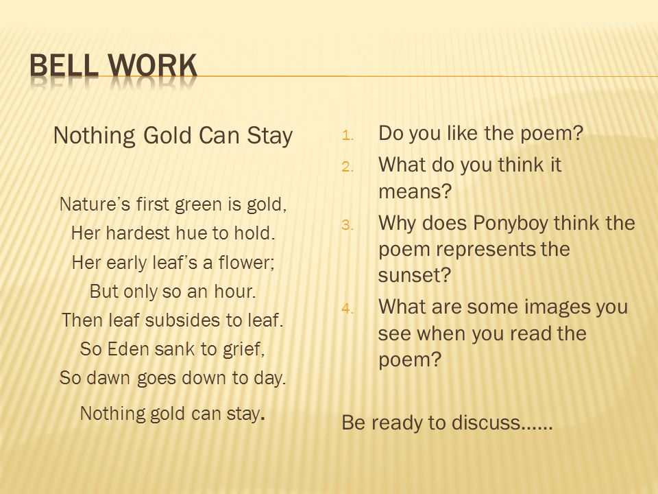 Bell work Nothing Gold Can Stay Do you like the poem