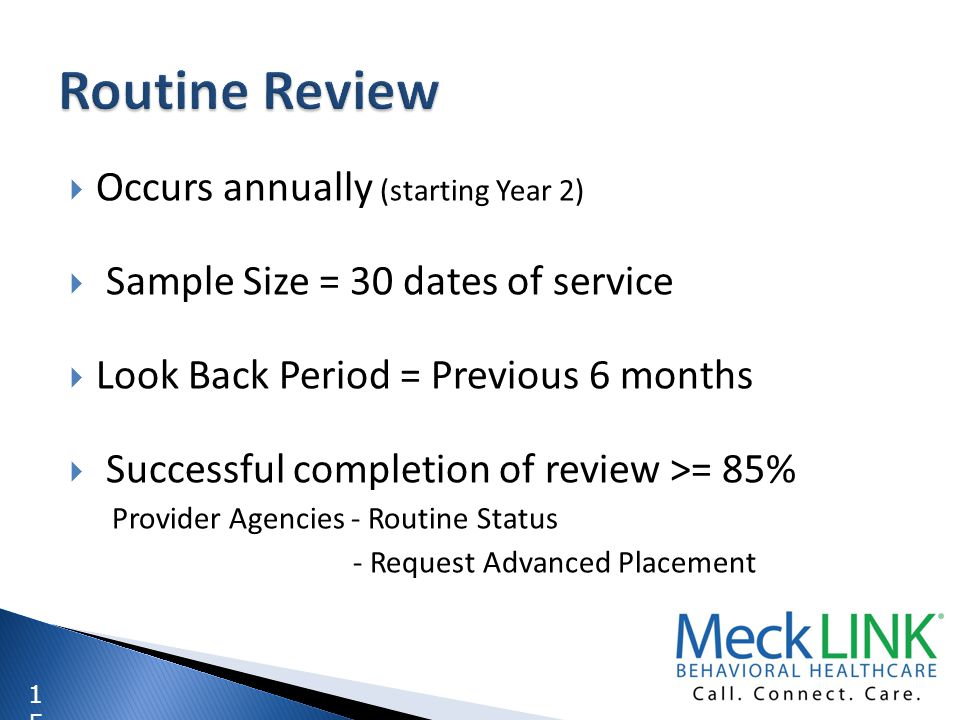 Routine Review Occurs annually (starting Year 2)