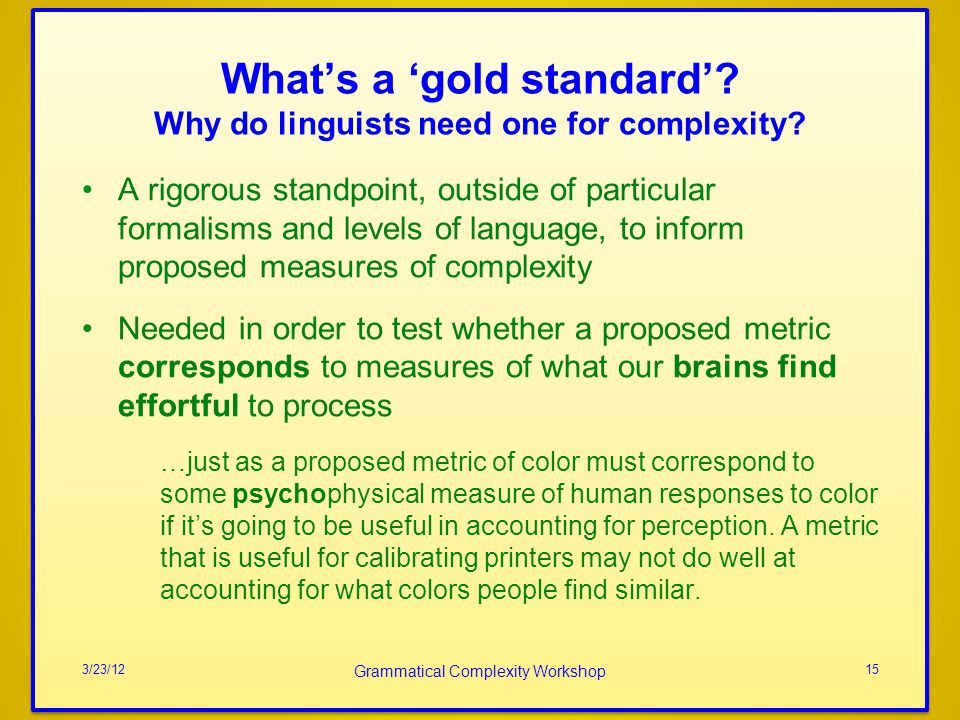 What's a 'gold standard' Why do linguists need one for complexity