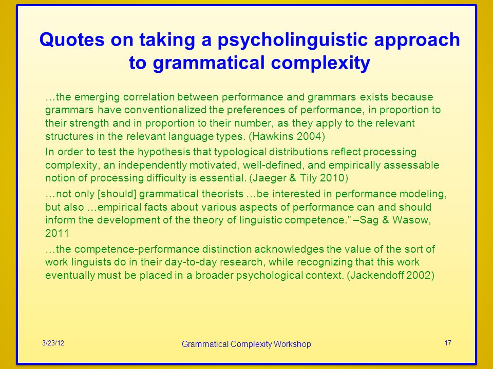 Quotes on taking a psycholinguistic approach to grammatical complexity