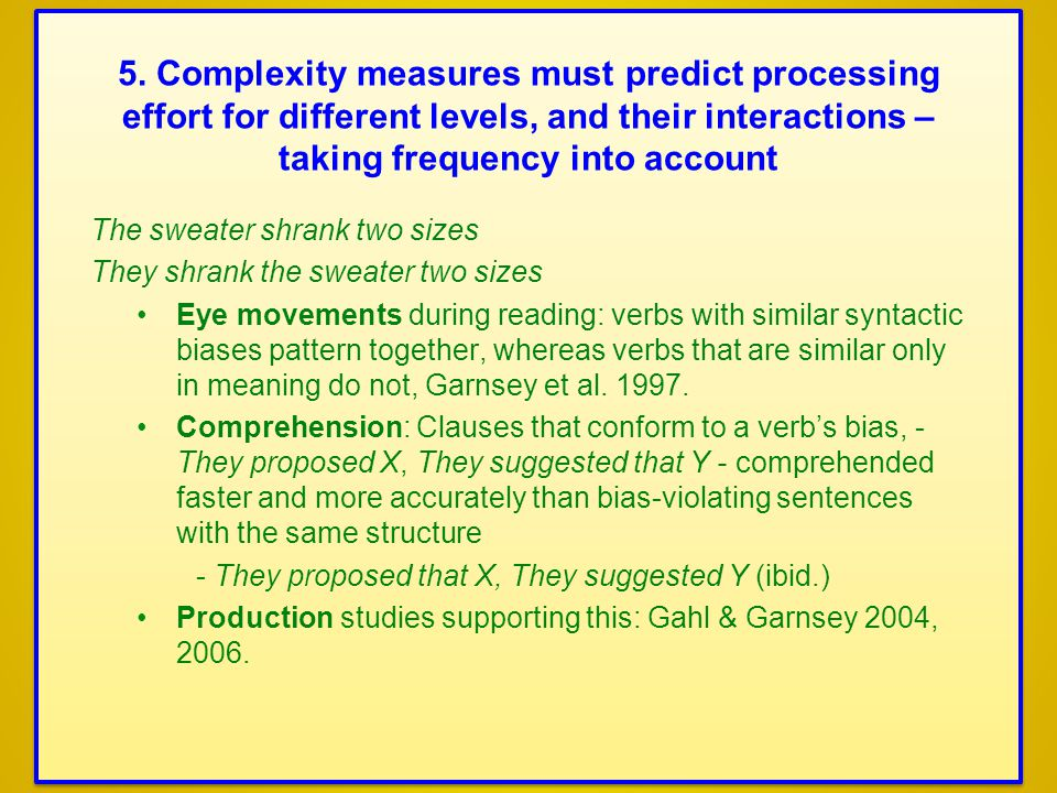 5. Complexity measures must predict processing effort for different levels, and their interactions – taking frequency into account