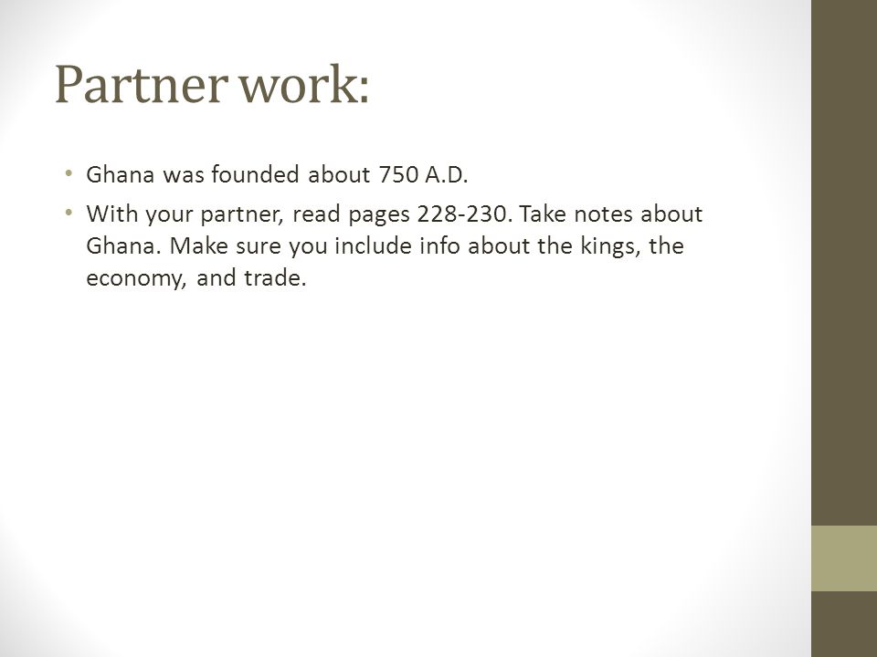 Partner work: Ghana was founded about 750 A.D.