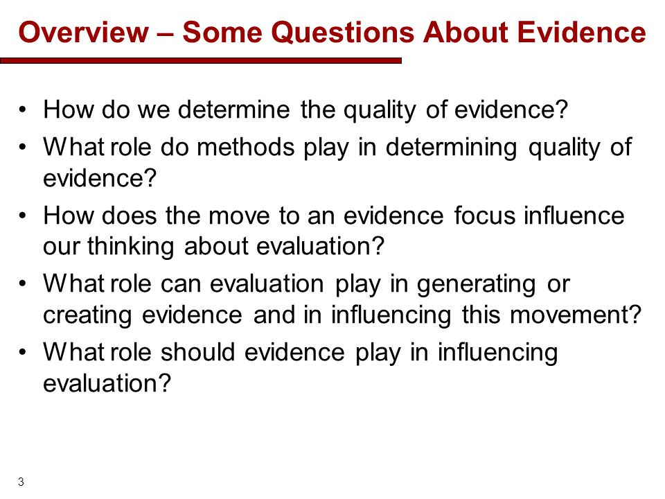 Overview – Some Questions About Evidence