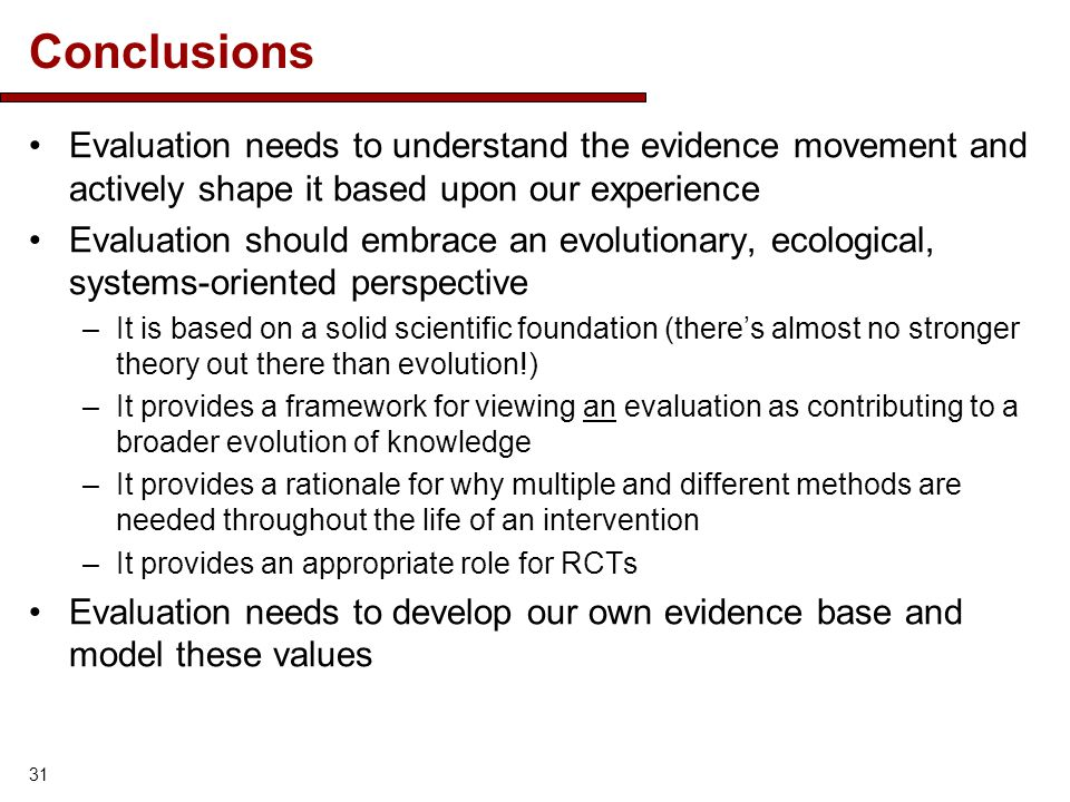 Conclusions Evaluation needs to understand the evidence movement and actively shape it based upon our experience.