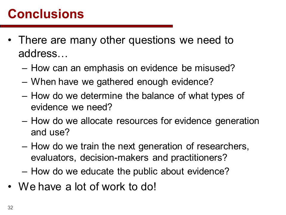 Conclusions There are many other questions we need to address…
