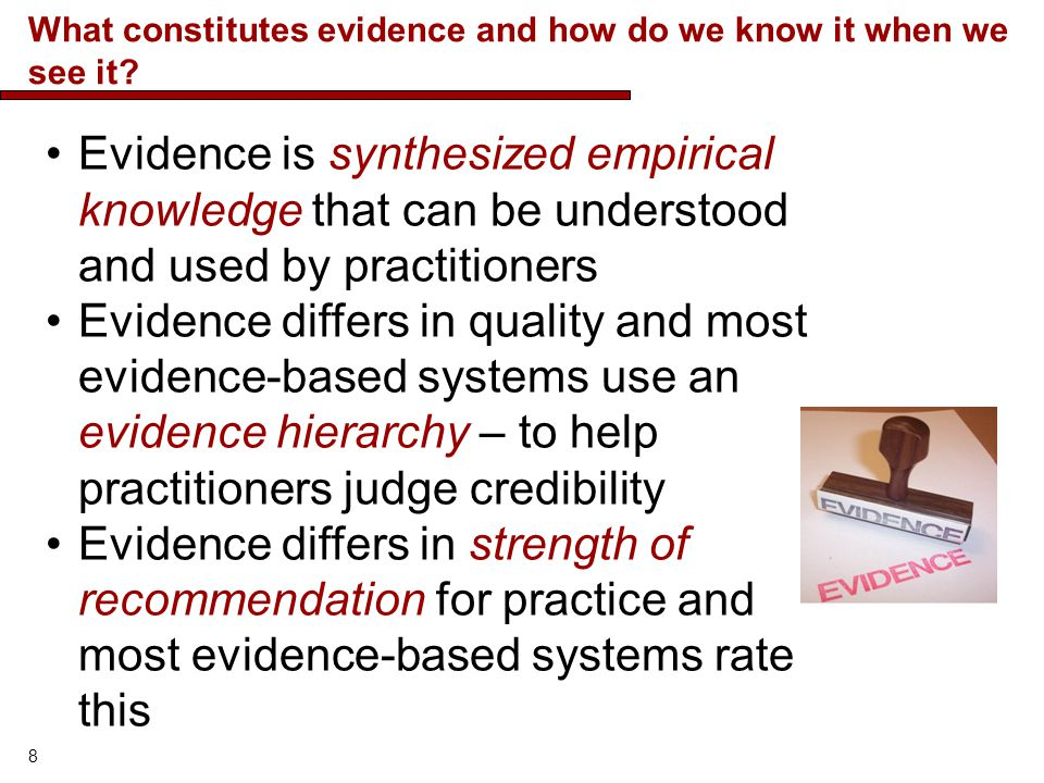 What constitutes evidence and how do we know it when we see it