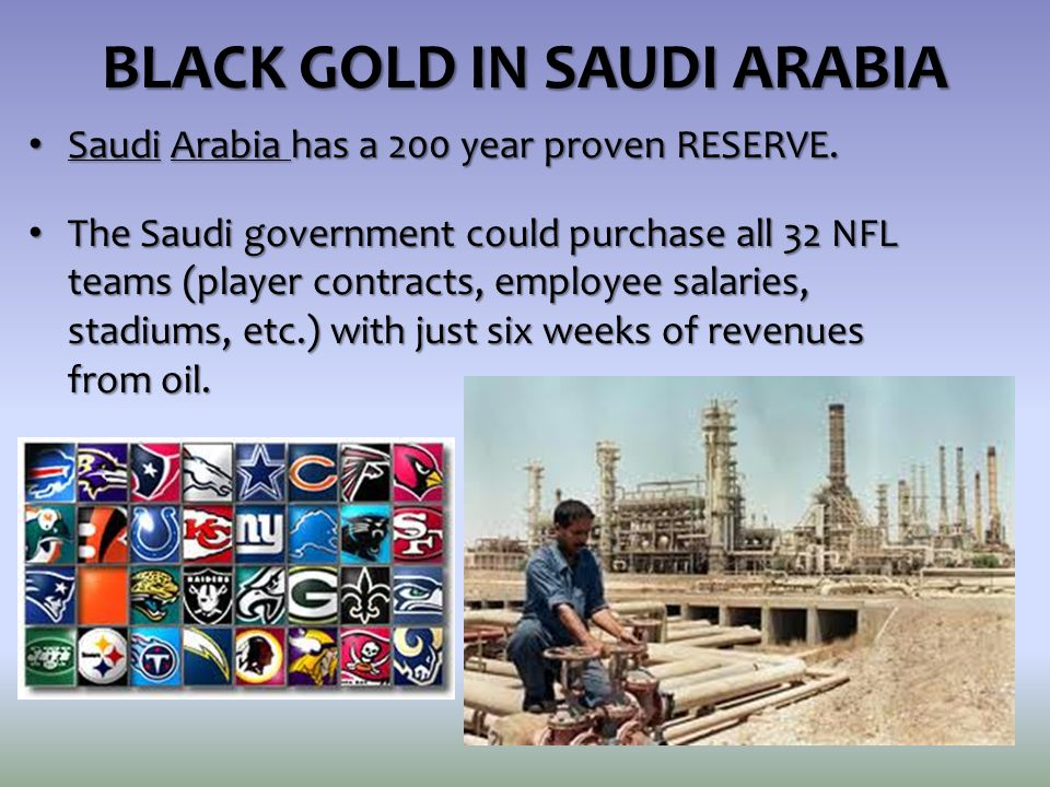 BLACK GOLD IN SAUDI ARABIA