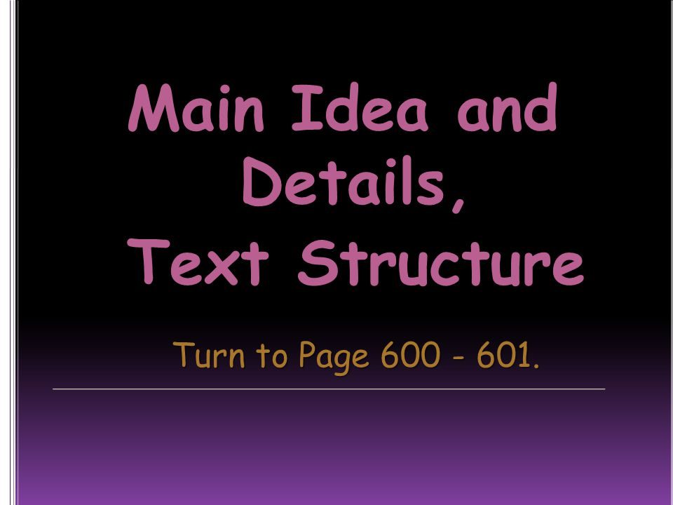 Text Structure Turn to Page 600 - 601.