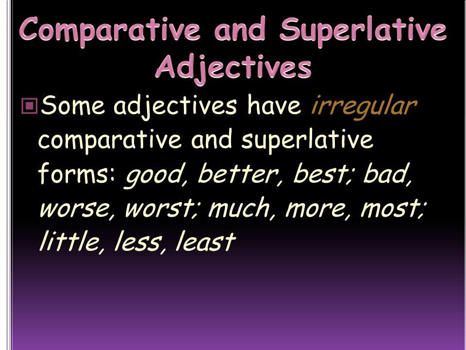 Comparative and Superlative Adjectives
