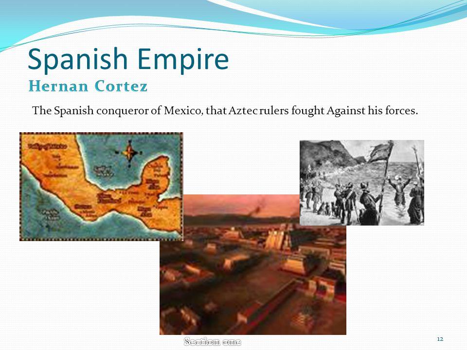 Spanish Empire Hernan Cortez