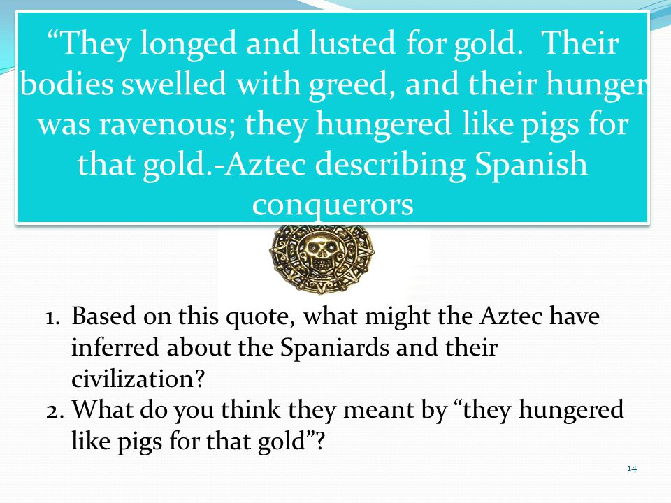 They longed and lusted for gold