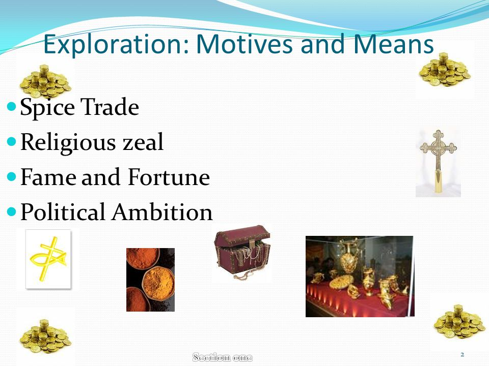 Exploration: Motives and Means