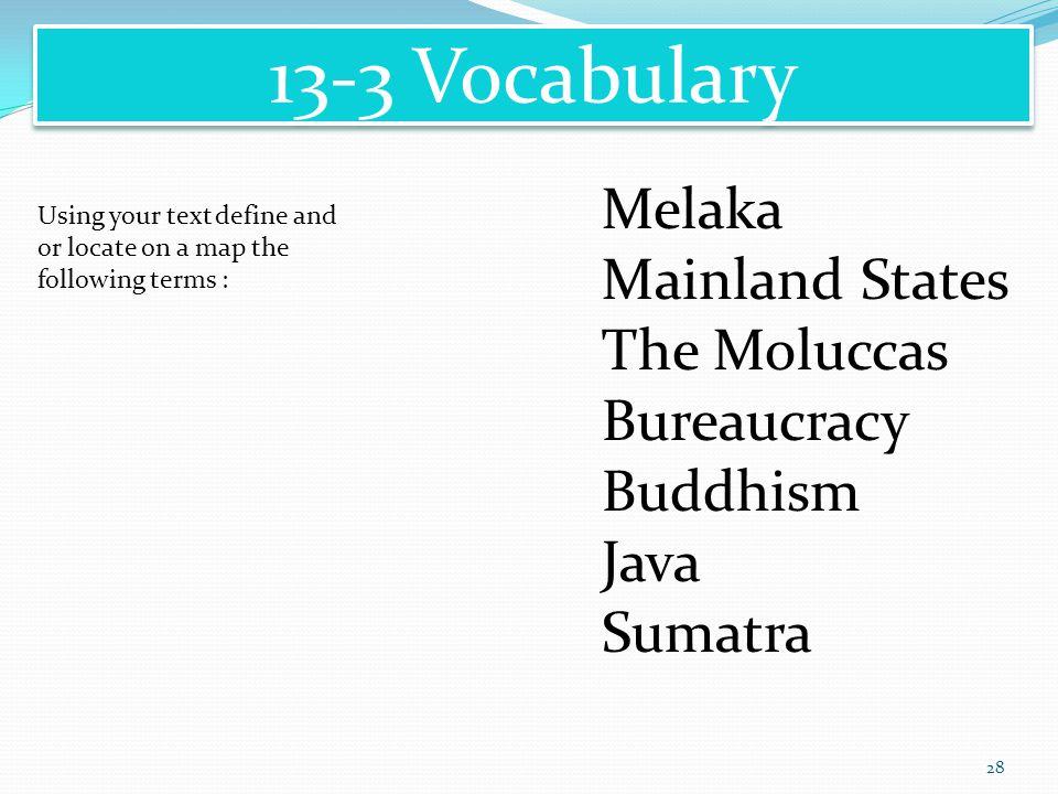 13-3 Vocabulary Melaka Mainland States The Moluccas Bureaucracy