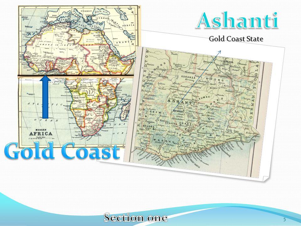 Ashanti Gold Coast State Gold Coast Section one