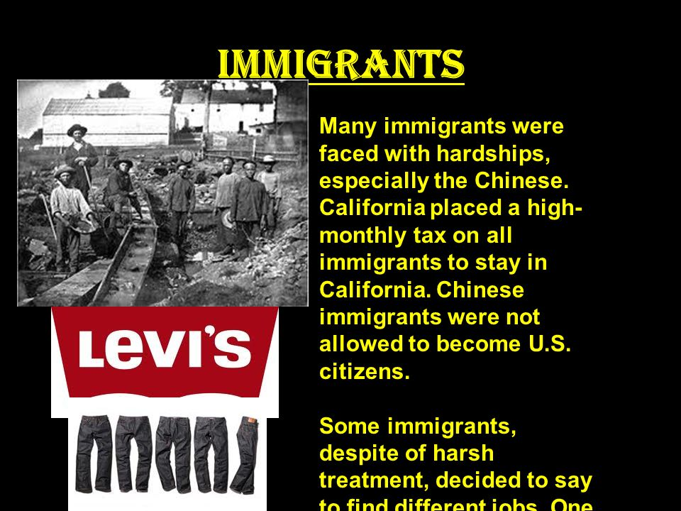 Immigrants Many immigrants were faced with hardships, especially the Chinese.