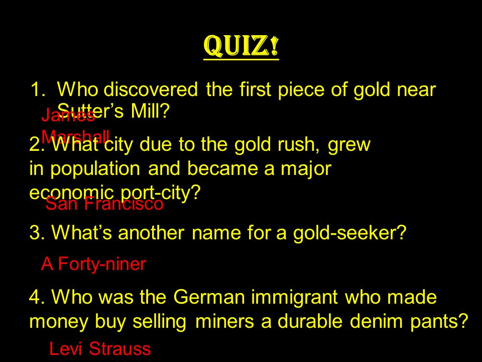 QUIZ! Who discovered the first piece of gold near Sutter's Mill