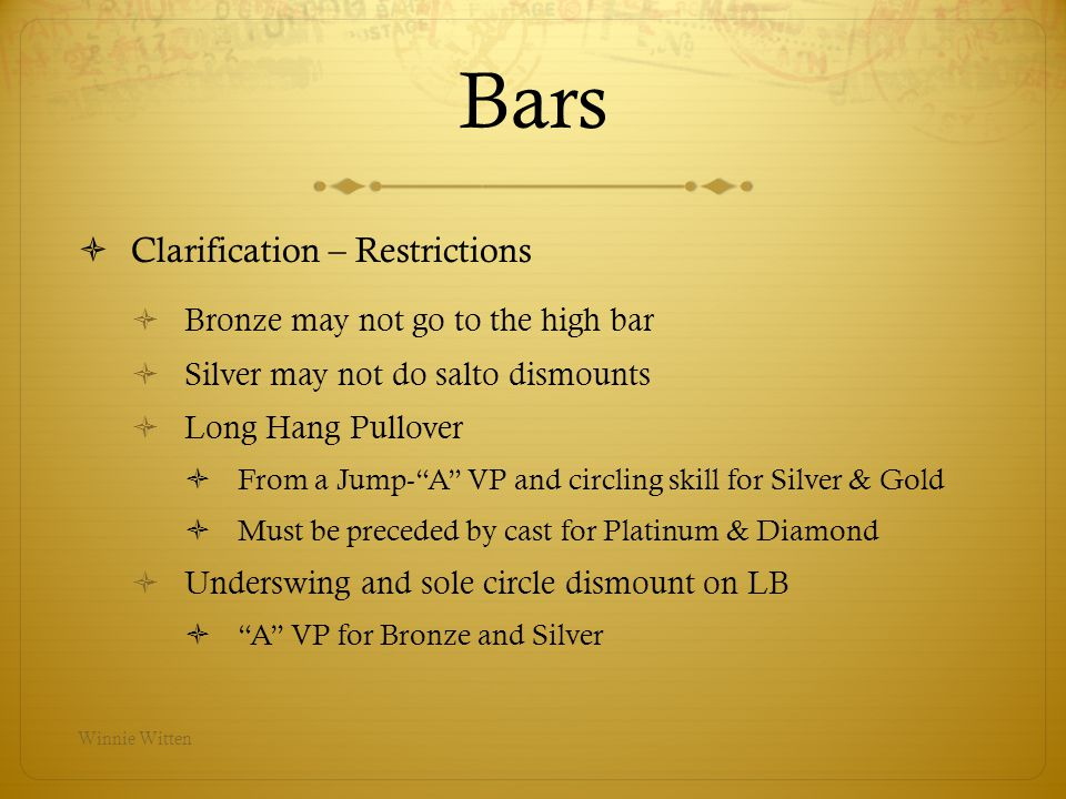Bars Clarification – Restrictions Bronze may not go to the high bar