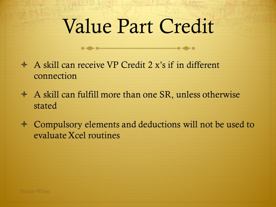 Value Part Credit A skill can receive VP Credit 2 x's if in different connection. A skill can fulfill more than one SR, unless otherwise stated.