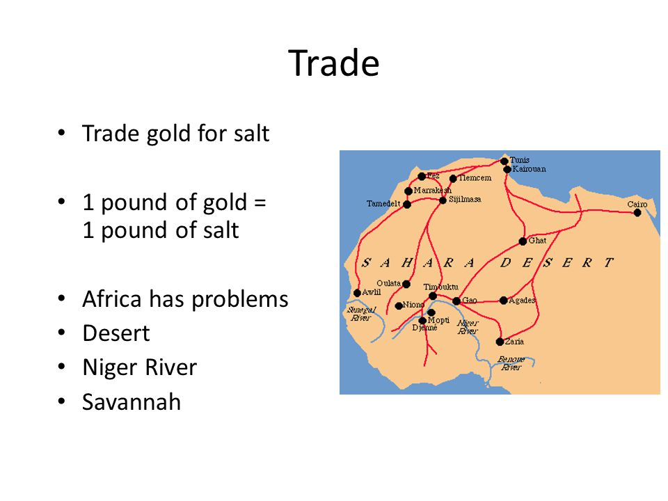 Trade Trade gold for salt 1 pound of gold = 1 pound of salt
