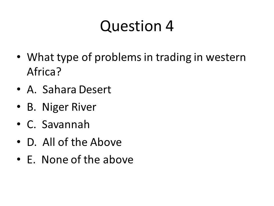 Question 4 What type of problems in trading in western Africa