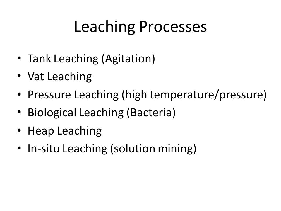 Leaching Processes Tank Leaching (Agitation) Vat Leaching