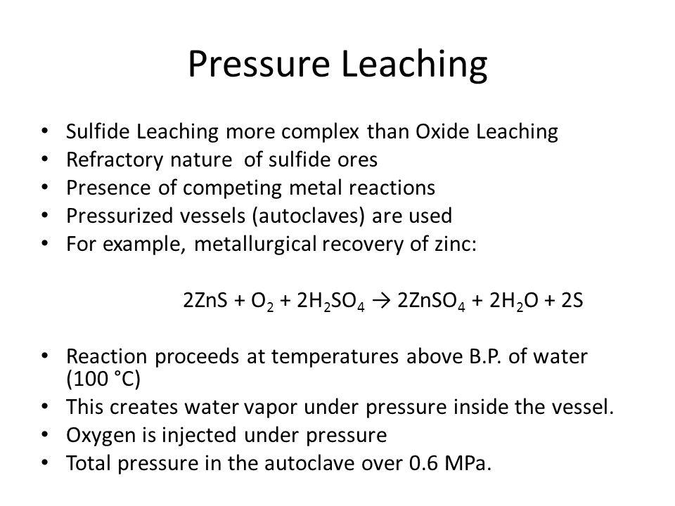 Pressure Leaching Sulfide Leaching more complex than Oxide Leaching