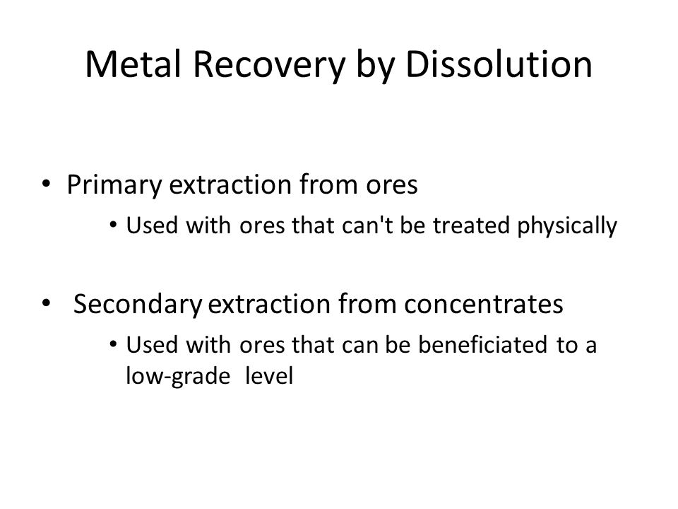 Metal Recovery by Dissolution