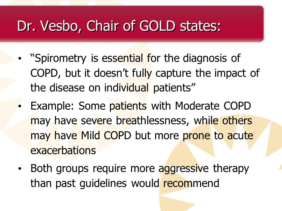 Dr. Vesbo, Chair of GOLD states: