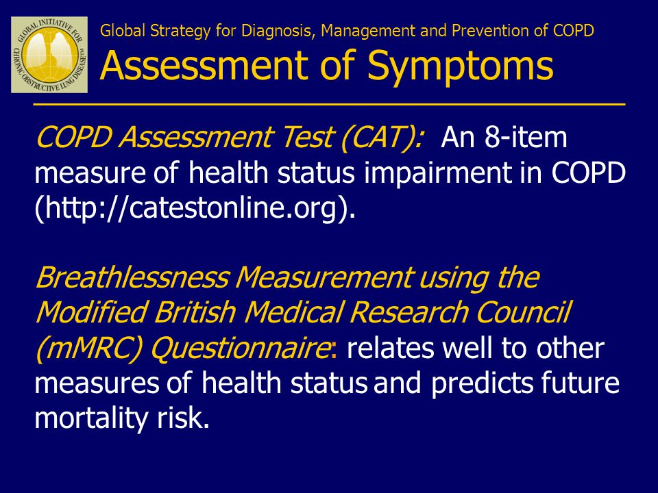 Global Strategy for Diagnosis, Management and Prevention of COPD Assessment of Symptoms