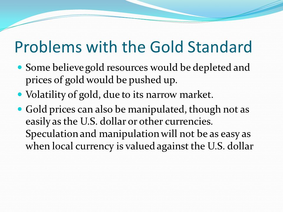 Problems with the Gold Standard