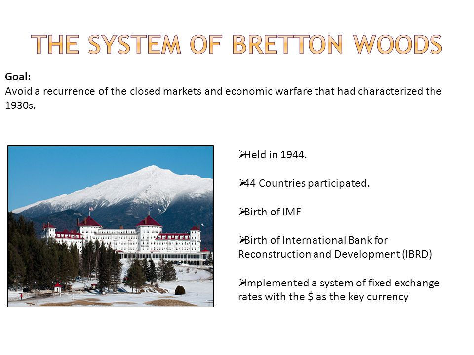 The System of Bretton Woods