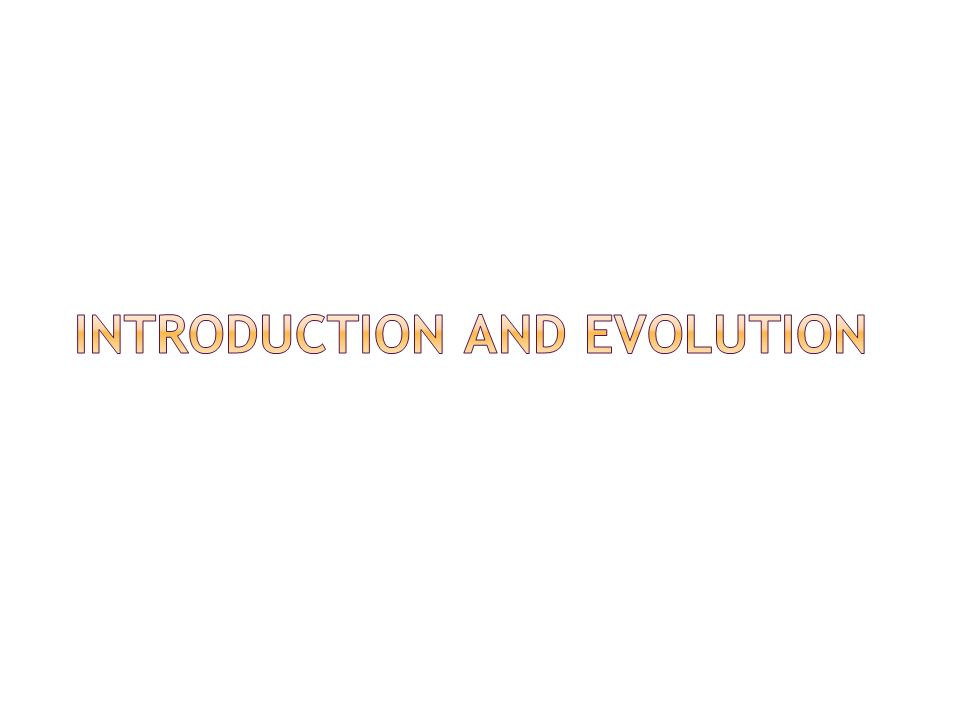 Introduction and evolution