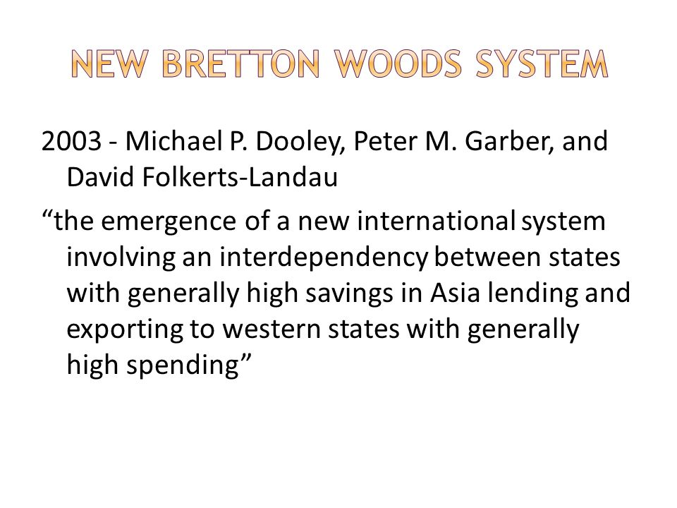 New Bretton Woods System
